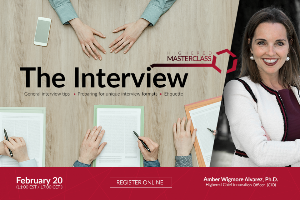 Register today for the next Highered Masterclass webinar 'The Interview'