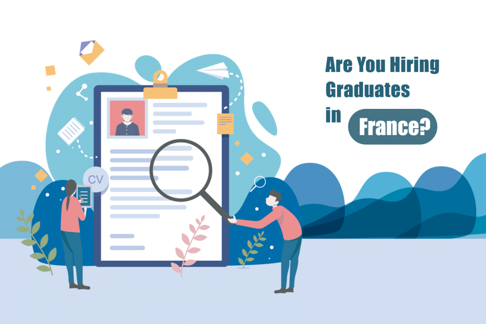 Get to know talent in different countries - Issue 2: Are you hiring graduates in France?